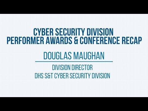 2017 R&D Showcase: Cyber Security Division R&D Performer Awards and Conference Recap