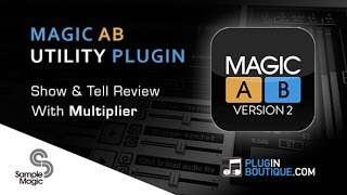 Magic AB Version 2 Reference Plugin - Show Tell With Multiplier