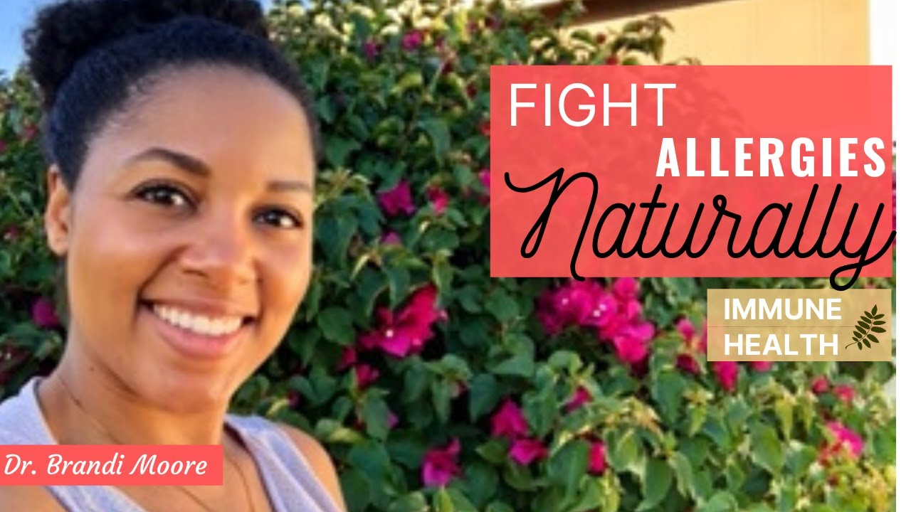 Treat Seasonal Allergies NATURALLY | Dr Brandi Moore