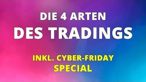Die 4 Arten des Tradings: Position- & Swingtrading, Daytrading und Scalping