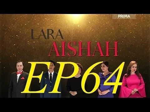 Lara Aishah Episod 64