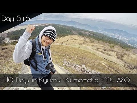 10 Days in Kyushu | พาชิลที่คิวชู [DAY5-6] : Kumamoto - Mt.Aso