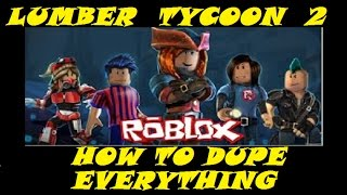 DUPE EVERYTHING : Lumber Tycoon 2   RoBlox ( except money )