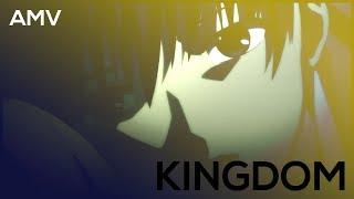 AMV - Kingdom