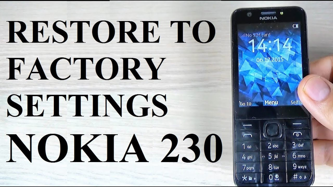 How to RESET/RESTORE Factory Settings on Nokia 230 with Keys Combination -  YouTube