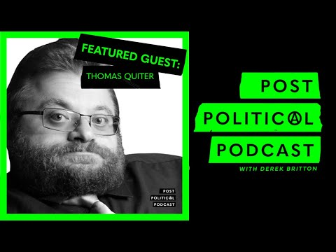 Post Political Podcast - Episode 013: Thomas Quiter