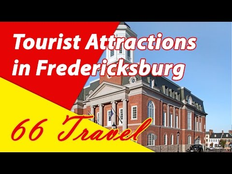List 10 Tourist Attractions in Fredericksburg | Travel to United States