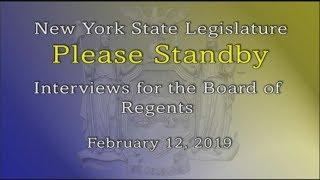 NYS Legislature Regent Candidate Interviews - 2/12/19