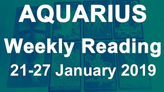 AQUARIUS WEEKLY TAROT READING - 21 TO 27 JAN 2019 - SUCCESS! THE TRUTH WILL OUT