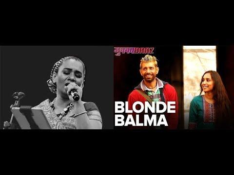 Blonde Balma | Mukkabaaz | Vineet & Zoya |...