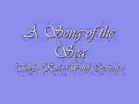 A Song of the Sea.Tokyo Kosei Wind Orchestra.