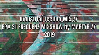 FREQUENZ MIXSHOW 31 with DJ NEKROTIQUE // Industrial Techno Mix // NEW MUSIC 2019