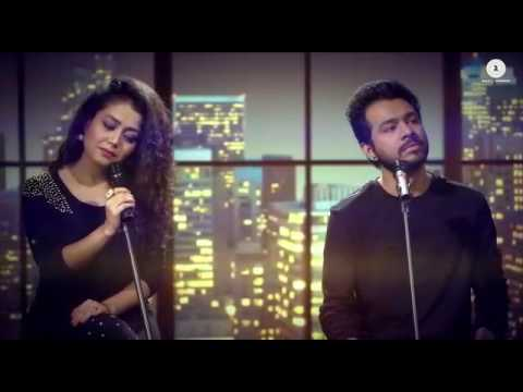 Mile ho tum humkosong by Neha kakkar and Tony kakkar