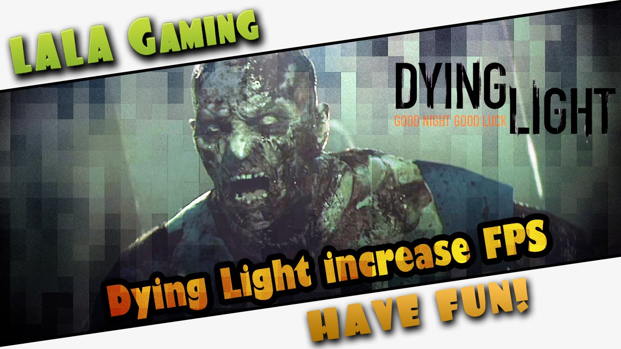 dying light how to increase fps performance tutorial