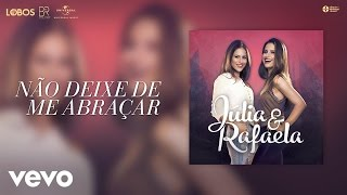 Baixar Júlia & Rafaela - Não Deixe De Me Abraçar (Audio)
