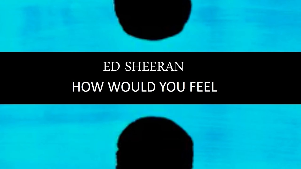 How Would You Feel (lyric Video