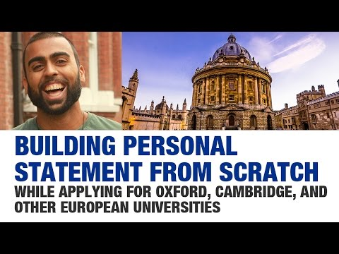 Getting placed at Oxford, Cambridge, and other European Universities - Building Personal Statement