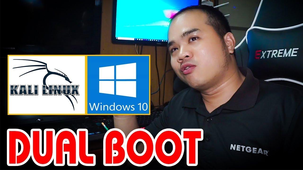 Cách cài Dual Boot Win 10 và Kali Linux
