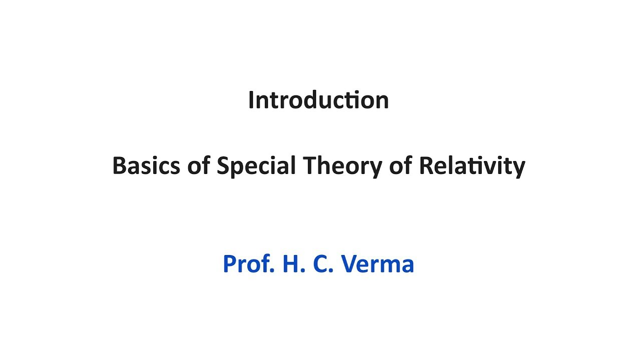 Basics of Special Theory of Relativity | BSc Lectures by Prof  H C