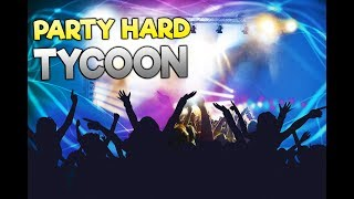 GET RICH MANAGING NIGHTCLUBS! Nightclub Management Simulator! - Party Hard Tycoon Gameplay