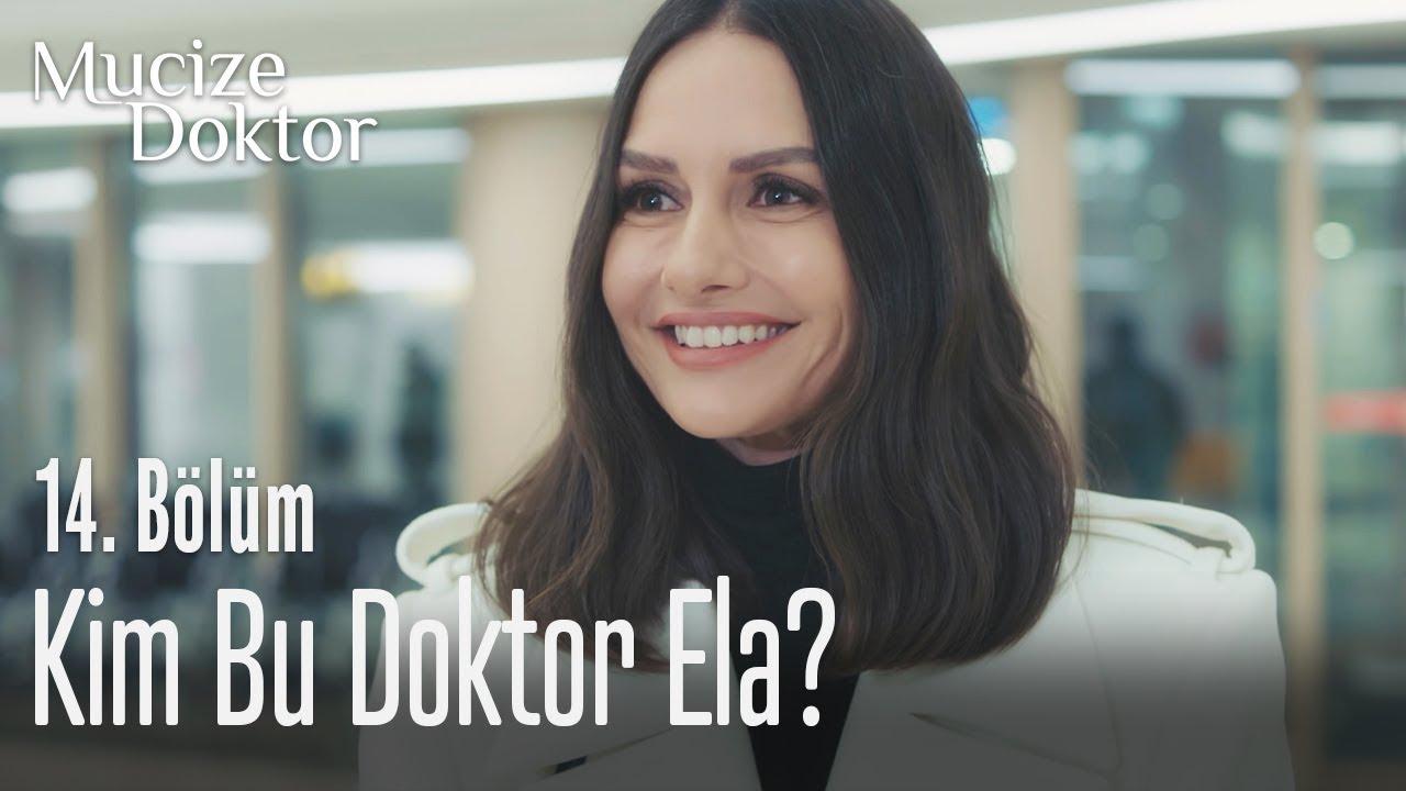 Kim bu Doktor Ela? - Mucize Doktor 14. Bölüm