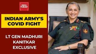 Coronavirus Crisis: Lt General Madhuri Kanitkar, Leading Army's Fight Against Covid-19 Speaks