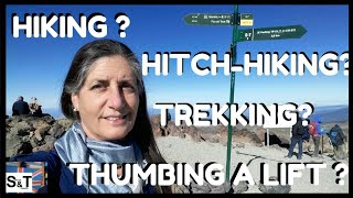 HIKING - HITCH-HIKING - THUMBING A LIFT - TREKKING - What's the difference?