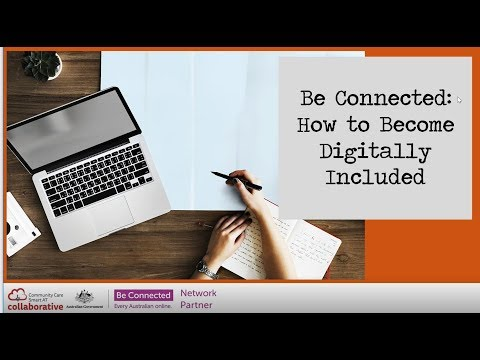 Be Connected: How to Become Digitally Included
