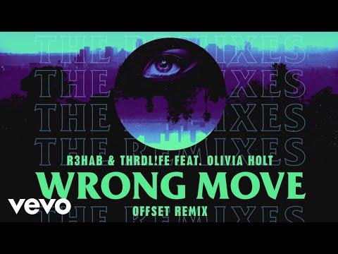 R3HAB, THRDL!FE - Wrong Move (Offset Remix) [Audio] ft. Olivia Holt