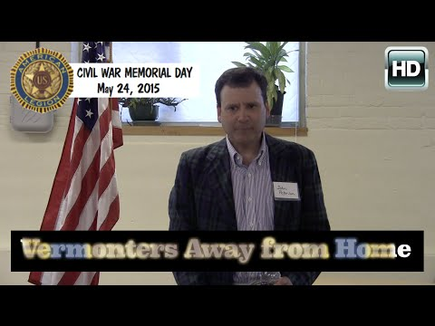 "Civil War Memorial Day 2015 - ""Vermonters Away from Home"""