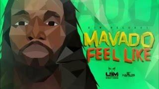 Mavado - Feel Like (Raw) June 2016