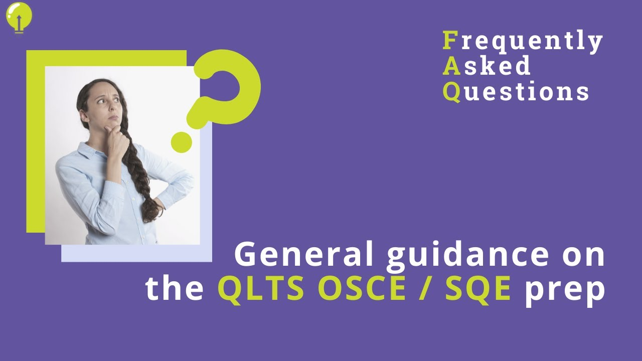 General guidance on the QLTS OSCE prep