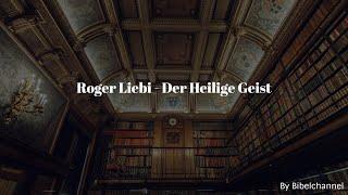 Roger Liebi - Der Heilige Geist