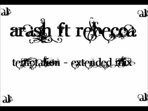 Arash ft. Rebecca - Temptation (Extended Remix) HIGH QUALITY!!!