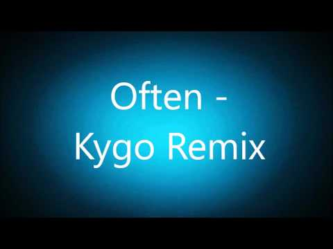 Often - Kygo Remix (1.25x)