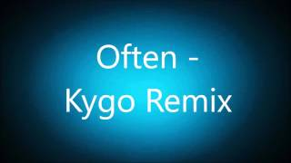 Often - Kygo Remix (1.25x) thumbnail