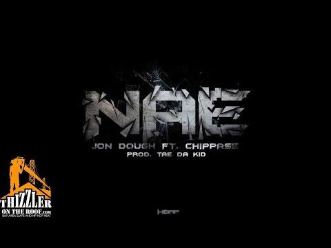Jon Dough ft. Chippass - Nae [Prod. Tae Da Kid] [Thizzler.com]