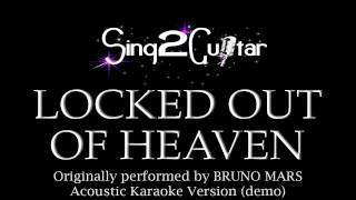 Locked Out of Heaven (Acoustic Karaoke Backing Track) Bruno Mars