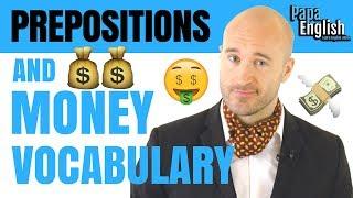 Prepositions and Money Vocabulary! - English Lesson #Spon
