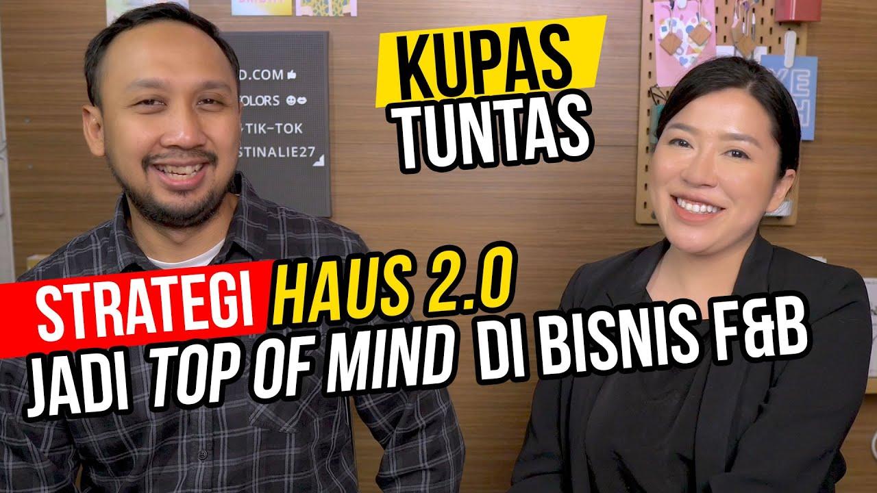 KUPAS TUNTAS STRATEGI BISNIS HAUS 2.0 JADI TOP OF MIND DI BISNIS F&B - CHRISTINA LIE