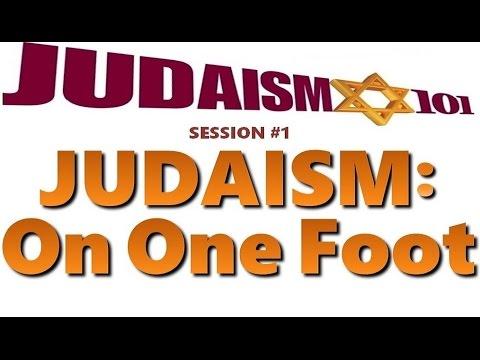 JUDAISM: ON ONE FOOT -Rabbi Michael Skobac (Jews 4 Judaism Shabbat Torah Israel kosher Talmud mitvah