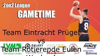 2on2 Woche 4 -Rotierende Eulen vs Eintracht Prügel