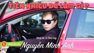 Tiền Nhiều Để Làm Gì? - NGUYỄN MINH ANH | OFFICIAL MUSIC AUDIO