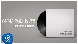 Baixar Erasmo Carlos - Pagar Para Viver (Álbum Completo: Amor É Isso)