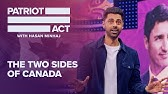 The Two Sides of CanadaPatriot Act with Hasan MinhajNetflix