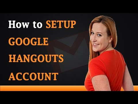 How To Setup Google Hangouts Account