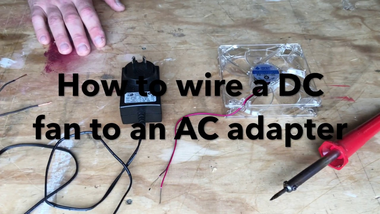 how to wire an dc computer fan to ac adapter  [ 1280 x 720 Pixel ]