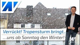 Verrücktes Wetter! exTropensturm bringt uns den Winter!