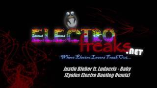 Justin Bieber ft. Ludacris - Baby (Eyalos Electro Bootleg Remix) HD