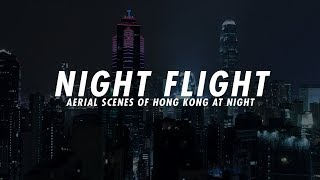 NIGHT FLIGHT - HONG KONG DRONE